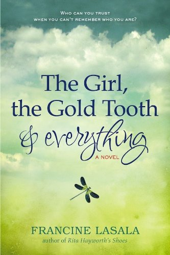 Bargain eBook Hunter: We Hunt for Free & Bargain eBooks So You Don't Have To! -- A HotZippy Website: Today's Readers for Tomorrow's Bestsellers! © -- Bargain eBook Hunter proudly presents: The Girl, the Gold Tooth and Everything by Francine LaSala!