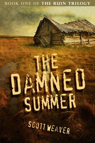 Bargain eBook Hunter: We Hunt for Free & Bargain eBooks So You Don't Have To! -- A HotZippy Website: Today's Readers for Tomorrow's Bestsellers! © -- Bargain eBook Hunter proudly presents: The Damned Summer (The Ruin Trilogy) by Scott Weaver!