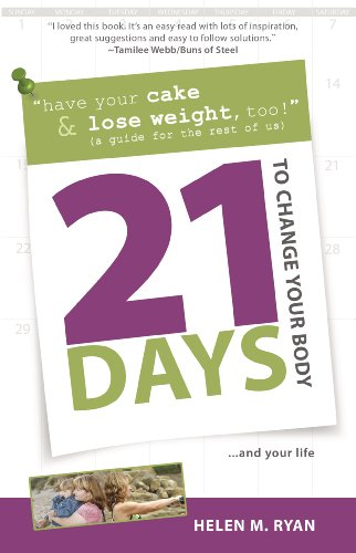 Bargain eBook Hunter: We Hunt for Free & Bargain eBooks So You Don't Have To! -- A HotZippy Website: Today's Readers for Tomorrow's Bestsellers! © -- Bargain eBook Hunter proudly presents: 21 Days to Change Your Body by Helen M. Ryan!