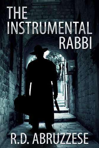 Bargain eBook Hunter: We Hunt for Free & Bargain eBooks So You Don't Have To! -- A HotZippy Website: Today's Readers for Tomorrow's Bestsellers! © -- Bargain eBook Hunter proudly presents: The Instrumental Rabbi (A Professor McCauley Mystery) by R.D. Abruzzese!