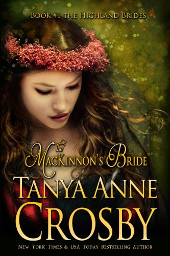 Bargain eBook Hunter: We Hunt for Free & Bargain eBooks So You Don't Have To! -- A HotZippy Website: Today's Readers for Tomorrow's Bestsellers! © -- Bargain eBook Hunter proudly presents: The MacKinnon's Bride (The Highland Brides) by Tanya Anne Crosby!
