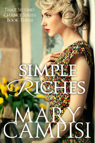 Bargain eBook Hunter: We Hunt for Free & Bargain eBooks So You Don't Have To! -- A HotZippy Website: Today's Readers for Tomorrow's Bestsellers! © -- Bargain eBook Hunter proudly presents: Simple Riches: That Second Chance, Book 3 by Mary Campisi!