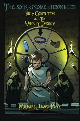 Bargain eBook Hunter: We Hunt for Free & Bargain eBooks So You Don't Have To! -- A HotZippy Website: Today's Readers for Tomorrow's Bestsellers! © -- Bargain eBook Hunter proudly presents: Billy CoatButton and the Wheel of Destiny (The Sock Gnome Chronicles (Book 1)) by Michael James Ploof!