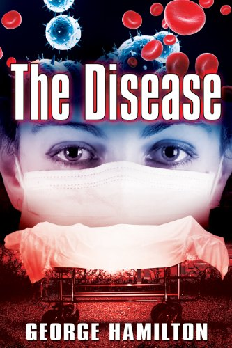 Bargain eBook Hunter: We Hunt for Free & Bargain eBooks So You Don't Have To! -- A HotZippy Website: Today's Readers for Tomorrow's Bestsellers! © -- Bargain eBook Hunter proudly presents: The Disease by George Hamilton!