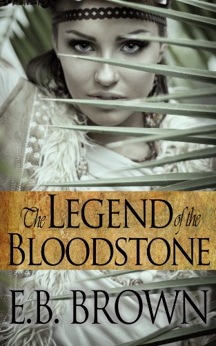 Bargain eBook Hunter: We Hunt for Free & Bargain eBooks So You Don't Have To! -- A HotZippy Website: Today's Readers for Tomorrow's Bestsellers! © -- Bargain eBook Hunter proudly presents: The Legend of the Bloodstone (Time Walkers Book 1) by E.B. Brown!