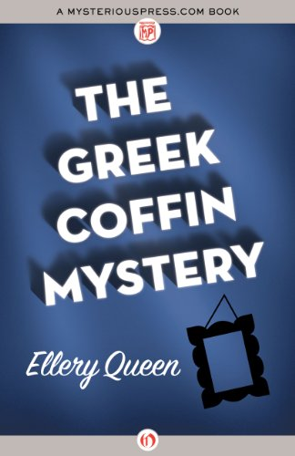 Bargain eBook Hunter: We Hunt for Free & Bargain eBooks So You Don't Have To! -- A HotZippy Website: Today's Readers for Tomorrow's Bestsellers! © -- Bargain eBook Hunter proudly presents: The Greek Coffin Mystery by Ellery Queen!