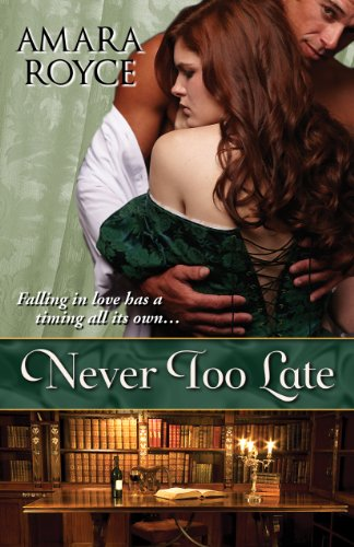 Bargain eBook Hunter: We Hunt for Free & Bargain eBooks So You Don't Have To! -- A HotZippy Website: Today's Readers for Tomorrow's Bestsellers! © -- Bargain eBook Hunter proudly presents: Never Too Late by Amara Royce!