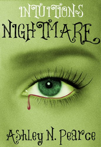Bargain eBook Hunter: We Hunt for Free & Bargain eBooks So You Don't Have To! -- A HotZippy Website: Today's Readers for Tomorrow's Bestsellers! © -- Bargain eBook Hunter proudly presents: Intuitions Nightmare by Ashley N. Pearce!