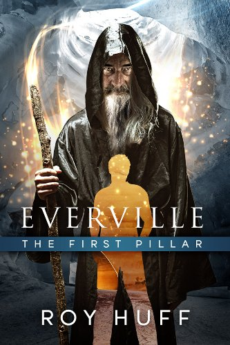 Bargain eBook Hunter: We Hunt for Free & Bargain eBooks So You Don't Have To! -- A HotZippy Website: Today's Readers for Tomorrow's Bestsellers! © -- Bargain eBook Hunter proudly presents: Everville: The First Pillar by Roy Huff!