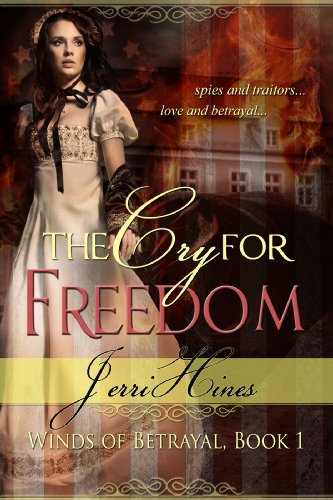 Bargain eBook Hunter: We Hunt for Free & Bargain eBooks So You Don't Have To! -- A HotZippy Website: Today's Readers for Tomorrow's Bestsellers! © -- Bargain eBook Hunter proudly presents: THE CRY FOR FREEDOM (Winds of Betrayal) by Jerri Hines!