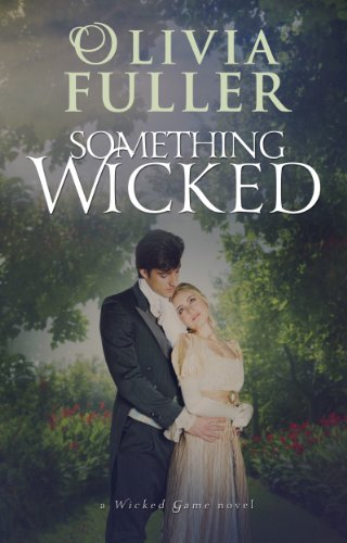 Bargain eBook Hunter: We Hunt for Free & Bargain eBooks So You Don't Have To! -- A HotZippy Website: Today's Readers for Tomorrow's Bestsellers! © -- Bargain eBook Hunter proudly presents: Something Wicked (A Wicked Game Novel) by Olivia Fuller!