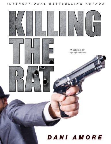 Bargain eBook Hunter: We Hunt for Free & Bargain eBooks So You Don't Have To! -- A HotZippy Website: Today's Readers for Tomorrow's Bestsellers! © -- Bargain eBook Hunter proudly presents: Killing The Rat (A Thriller) by Dani Amore!