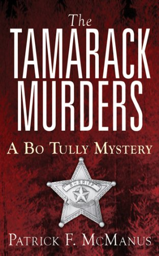 Bargain eBook Hunter: We Hunt for Free & Bargain eBooks So You Don't Have To! -- A HotZippy Website: Today's Readers for Tomorrow's Bestsellers! © -- Bargain eBook Hunter proudly presents: The Tamarack Murders: A Bo Tully Mystery (Bo Tully Mysteries) by Patrick F. McManus!