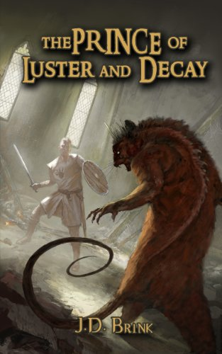 Bargain eBook Hunter: We Hunt for Free & Bargain eBooks So You Don't Have To! -- A HotZippy Website: Today's Readers for Tomorrow's Bestsellers! © -- Bargain eBook Hunter proudly presents: The Prince of Luster and Decay by J. D. Brink!