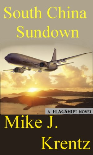 Bargain eBook Hunter: We Hunt for Free & Bargain eBooks So You Don't Have To! -- A HotZippy Website: Today's Readers for Tomorrow's Bestsellers! © -- Bargain eBook Hunter proudly presents: South China Sundown: A FLAGSHIP! Novel by Mike J. Krentz!