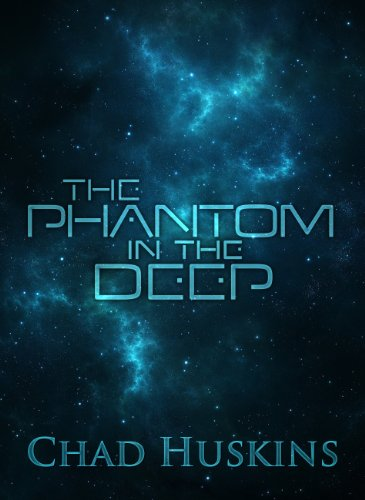 Bargain eBook Hunter: We Hunt for Free & Bargain eBooks So You Don't Have To! -- A HotZippy Website: Today's Readers for Tomorrow's Bestsellers! © -- Bargain eBook Hunter proudly presents: The Phantom in the Deep (Rook's Song) by Chad Huskins!
