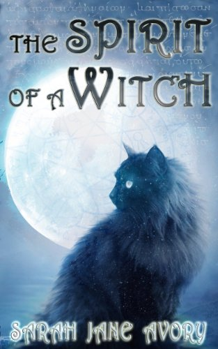 Bargain eBook Hunter: We Hunt for Free & Bargain eBooks So You Don't Have To! -- A HotZippy Website: Today's Readers for Tomorrow's Bestsellers! © -- Bargain eBook Hunter proudly presents: The Spirit Of A Witch (Briley Witch Chronicles) by Sarah Jane Avory!