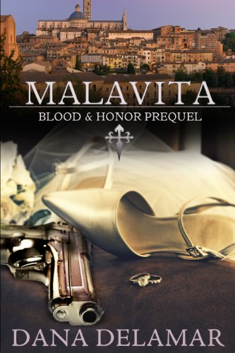 Bargain eBook Hunter: We Hunt for Free & Bargain eBooks So You Don't Have To! -- A HotZippy Website: Today's Readers for Tomorrow's Bestsellers! © -- Bargain eBook Hunter proudly presents: Malavita (Blood and Honor) by Dana Delamar!