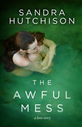 Bargain eBook Hunter: We Hunt for Free & Bargain eBooks So You Don't Have To! -- A HotZippy Website: Today's Readers for Tomorrow's Bestsellers! © -- Bargain eBook Hunter proudly presents: The Awful Mess: A Love Story by Sandra Hutchison!