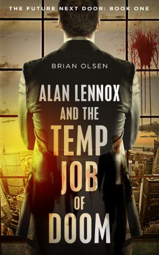 Bargain eBook Hunter: We Hunt for Free & Bargain eBooks So You Don't Have To! -- A HotZippy Website: Today's Readers for Tomorrow's Bestsellers! © -- Bargain eBook Hunter proudly presents: Alan Lennox and the Temp Job of Doom (The Future Next Door) by Brian Olsen!