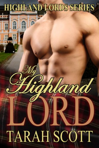Bargain eBook Hunter: We Hunt for Free & Bargain eBooks So You Don't Have To! -- A HotZippy Website: Today's Readers for Tomorrow's Bestsellers! © -- Bargain eBook Hunter proudly presents: My Highland Lord (Highland Lords) by Tarah Scott!