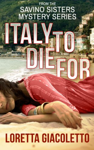 Bargain eBook Hunter: We Hunt for Free & Bargain eBooks So You Don't Have To! -- A HotZippy Website: Today's Readers for Tomorrow's Bestsellers! © -- Bargain eBook Hunter proudly presents: Italy To Die For: From The Savino Sisters Mystery Series by Loretta Giacoletto!