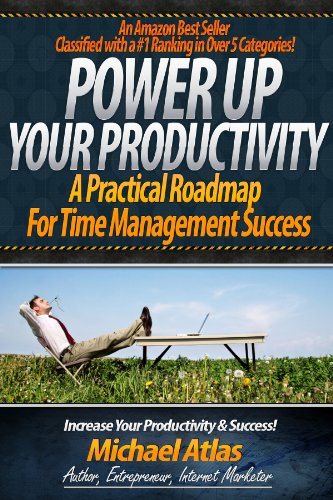 Bargain eBook Hunter: We Hunt for Free & Bargain eBooks So You Don't Have To! -- A HotZippy Website: Today's Readers for Tomorrow's Bestsellers! © -- Bargain eBook Hunter proudly presents: Power Up Your Productivity: A Practical Roadmap for Time Management Success by Michael Atlas!