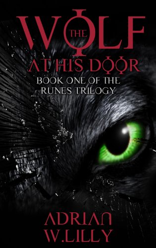 Bargain eBook Hunter: We Hunt for Free & Bargain eBooks So You Don't Have To! -- A HotZippy Website: Today's Readers for Tomorrow's Bestsellers! © -- Bargain eBook Hunter proudly presents: The Wolf at His Door (The Runes Trilogy) by Adrian Lilly!