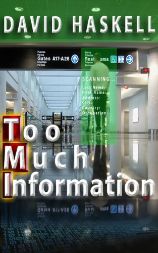 Bargain eBook Hunter: We Hunt for Free & Bargain eBooks So You Don't Have To! -- A HotZippy Website: Today's Readers for Tomorrow's Bestsellers! © -- Bargain eBook Hunter proudly presents: Too Much Information by David Haskell!