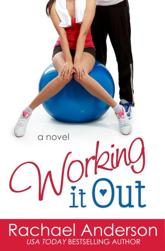 Bargain eBook Hunter: We Hunt for Free & Bargain eBooks So You Don't Have To! -- A HotZippy Website: Today's Readers for Tomorrow's Bestsellers! © -- Bargain eBook Hunter proudly presents: Working It Out (A Love Story) by Rachael Anderson!