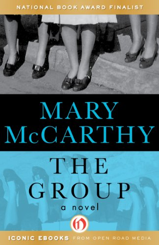 Bargain eBook Hunter: We Hunt for Free & Bargain eBooks So You Don't Have To! -- A HotZippy Website: Today's Readers for Tomorrow's Bestsellers! © -- Bargain eBook Hunter proudly presents: The Group: A Novel (Open Road) by Mary McCarthy!