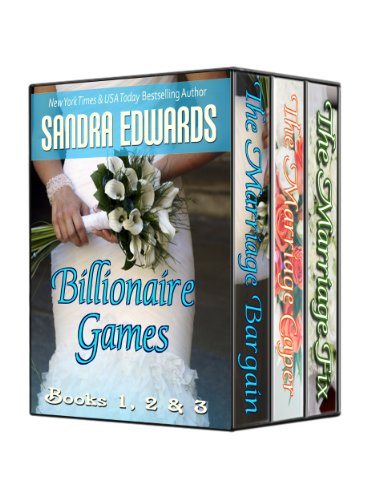 Bargain eBook Hunter: We Hunt for Free & Bargain eBooks So You Don't Have To! -- A HotZippy Website: Today's Readers for Tomorrow's Bestsellers! © -- Bargain eBook Hunter proudly presents: Billionaire Games Boxed Set (The Marriage Bargain, The Marriage Caper, The Marriage Fix) by Sandra Edwards!