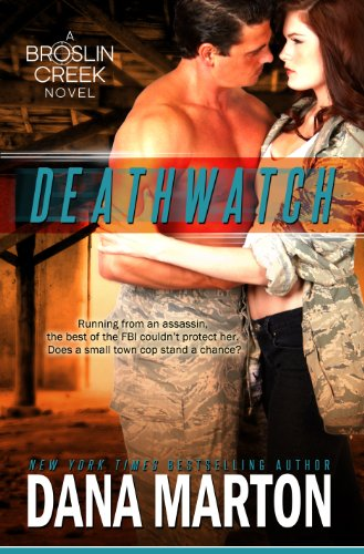Bargain eBook Hunter: We Hunt for Free & Bargain eBooks So You Don't Have To! -- A HotZippy Website: Today's Readers for Tomorrow's Bestsellers! © -- Bargain eBook Hunter proudly presents: Deathwatch (Broslin Creek 1) by Dana Marton!