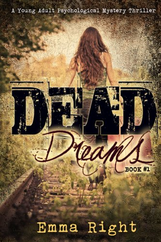 Bargain eBook Hunter: We Hunt for Free & Bargain eBooks So You Don't Have To! -- A HotZippy Website: Today's Readers for Tomorrow's Bestsellers! © -- Bargain eBook Hunter proudly presents: Dead Dreams Book 1: A Young Adult Psychological Thriller by Emma Right!
