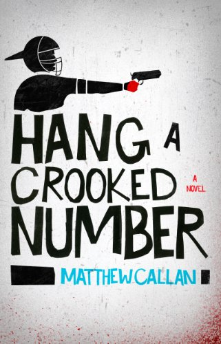Bargain eBook Hunter: We Hunt for Free & Bargain eBooks So You Don't Have To! -- A HotZippy Website: Today's Readers for Tomorrow's Bestsellers! © -- Bargain eBook Hunter proudly presents: Hang A Crooked Number by Matthew Callan!