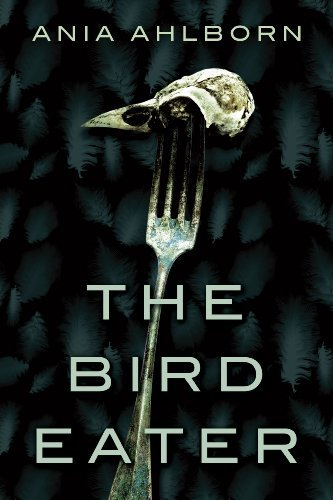 Bargain eBook Hunter: We Hunt for Free & Bargain eBooks So You Don't Have To! -- A HotZippy Website: Today's Readers for Tomorrow's Bestsellers! © -- Bargain eBook Hunter proudly presents: The Bird Eater by Ania Ahlborn!