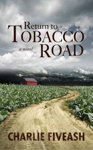 Bargain eBook Hunter: We Hunt for Free & Bargain eBooks So You Don't Have To! -- A HotZippy Website: Today's Readers for Tomorrow's Bestsellers! © -- Bargain eBook Hunter proudly presents: Return to Tobacco Road by Charlie Fiveash!