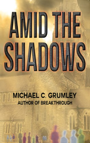 Bargain eBook Hunter: We Hunt for Free & Bargain eBooks So You Don't Have To! -- A HotZippy Website: Today's Readers for Tomorrow's Bestsellers! © -- Bargain eBook Hunter proudly presents: Amid the Shadows by Michael C. Grumley!