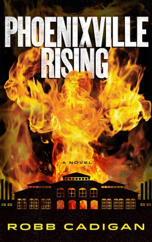 Bargain eBook Hunter: We Hunt for Free & Bargain eBooks So You Don't Have To! -- A HotZippy Website: Today's Readers for Tomorrow's Bestsellers! © -- Bargain eBook Hunter proudly presents: PHOENIXVILLE RISING by Robb Cadigan!