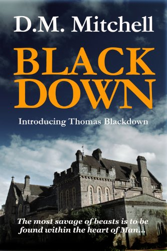 Bargain eBook Hunter: We Hunt for Free & Bargain eBooks So You Don't Have To! -- A HotZippy Website: Today's Readers for Tomorrow's Bestsellers! © -- Bargain eBook Hunter proudly presents: BLACKDOWN (a thriller and murder mystery) by D. M. Mitchell!