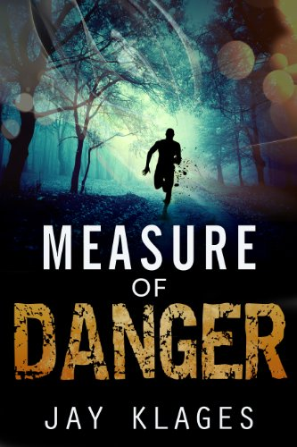 Bargain eBook Hunter: We Hunt for Free & Bargain eBooks So You Don't Have To! -- A HotZippy Website: Today's Readers for Tomorrow's Bestsellers! © -- Bargain eBook Hunter proudly presents: Measure of Danger by Jay Klages!