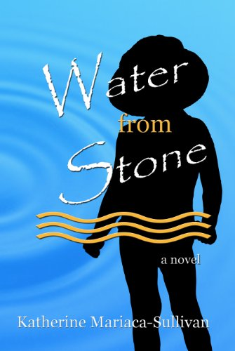 Bargain eBook Hunter: We Hunt for Free & Bargain eBooks So You Don't Have To! -- A HotZippy Website: Today's Readers for Tomorrow's Bestsellers! © -- Bargain eBook Hunter proudly presents: Water from Stone - a Novel by Katherine Mariaca-Sullivan!