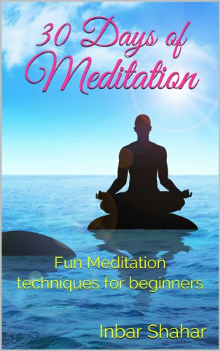 Bargain eBook Hunter: We Hunt for Free & Bargain eBooks So You Don't Have To! -- A HotZippy Website: Today's Readers for Tomorrow's Bestsellers! © -- Bargain eBook Hunter proudly presents: Meditation: 30 Days of Meditation - Fun Techniques for Beginners (Relaxation) by Inbar Shahar!