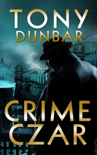 Bargain eBook Hunter: We Hunt for Free & Bargain eBooks So You Don't Have To! -- A HotZippy Website: Today's Readers for Tomorrow's Bestsellers! © -- Bargain eBook Hunter proudly presents: Crime Czar: a Hard-Boiled New Orleans Legal Thriller (Tubby Dubonnet #5) (The Tubby Dubonnet Series) by Tony Dunbar!
