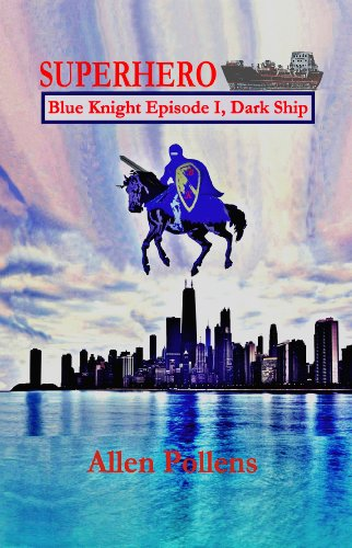 Bargain eBook Hunter: We Hunt for Free & Bargain eBooks So You Don't Have To! -- A HotZippy Website: Today's Readers for Tomorrow's Bestsellers! © -- Bargain eBook Hunter proudly presents: SUPERHERO - Blue Knight Episode I, Dark Ship (Superhero Blue Knight Episodes) by Allen Pollens!