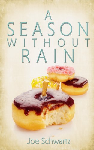 Bargain eBook Hunter: We Hunt for Free & Bargain eBooks So You Don't Have To! -- A HotZippy Website: Today's Readers for Tomorrow's Bestsellers! © -- Bargain eBook Hunter proudly presents: A Season Without Rain by Joe Schwartz!