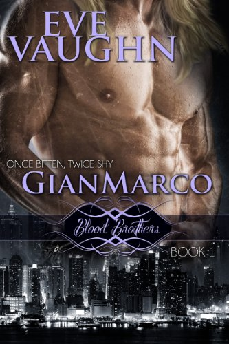 Bargain eBook Hunter: We Hunt for Free & Bargain eBooks So You Don't Have To! -- A HotZippy Website: Today's Readers for Tomorrow's Bestsellers! © -- Bargain eBook Hunter proudly presents: GianMarco (Blood Brothers) by Eve Vaughn!