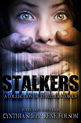 Bargain eBook Hunter: We Hunt for Free & Bargain eBooks So You Don't Have To! -- A HotZippy Website: Today's Readers for Tomorrow's Bestsellers! © -- Bargain eBook Hunter proudly presents: Stalkers: A Collection of Thriller Stories by Rene Folsom!