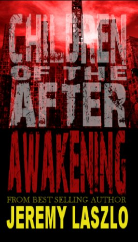 Bargain eBook Hunter: We Hunt for Free & Bargain eBooks So You Don't Have To! -- A HotZippy Website: Today's Readers for Tomorrow's Bestsellers! © -- Bargain eBook Hunter proudly presents: Children of the After: Awakening (book 1) by Jeremy Laszlo!