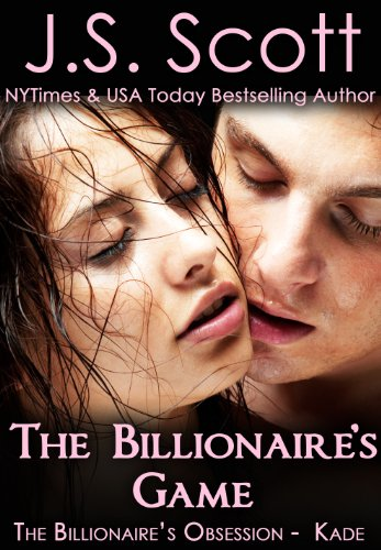 Bargain eBook Hunter: We Hunt for Free & Bargain eBooks So You Don't Have To! -- A HotZippy Website: Today's Readers for Tomorrow's Bestsellers! © -- Bargain eBook Hunter proudly presents: The Billionaire's Game: The Billionaire's Obsession ~ Kade by J. S. Scott!
